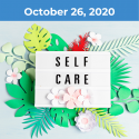 Self care: what it really is & why you need it